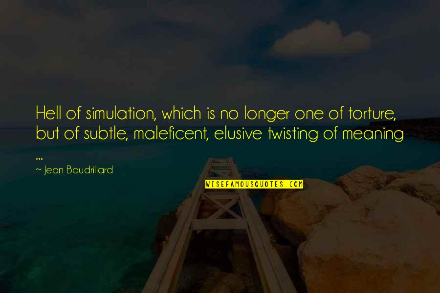 Baudrillard Quotes By Jean Baudrillard: Hell of simulation, which is no longer one