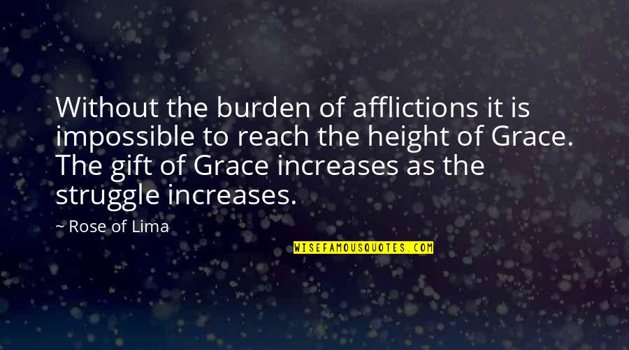 Bazine Quotes By Rose Of Lima: Without the burden of afflictions it is impossible