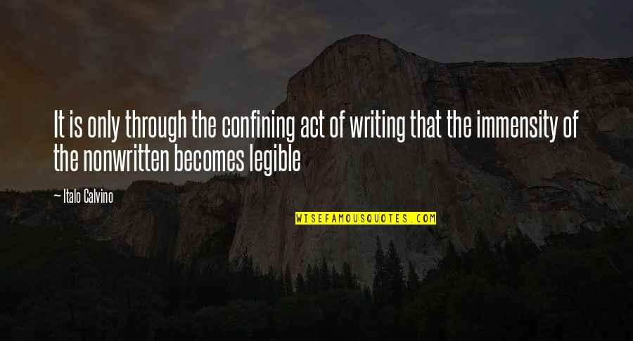 Bazza Mckenzie Quotes By Italo Calvino: It is only through the confining act of