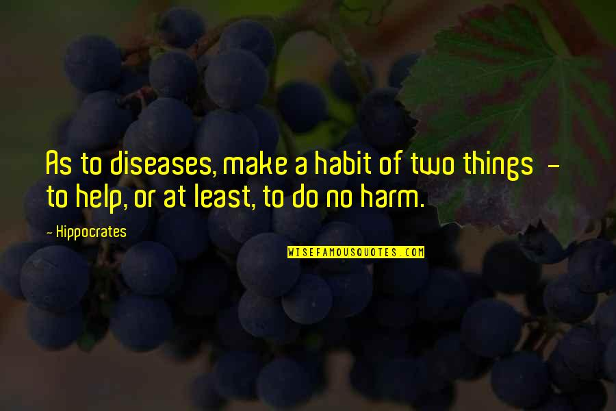 Bb King Love Quotes By Hippocrates: As to diseases, make a habit of two