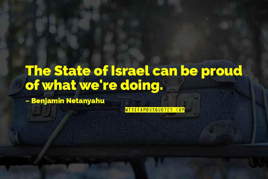 Bbm Off Picture Quotes By Benjamin Netanyahu: The State of Israel can be proud of