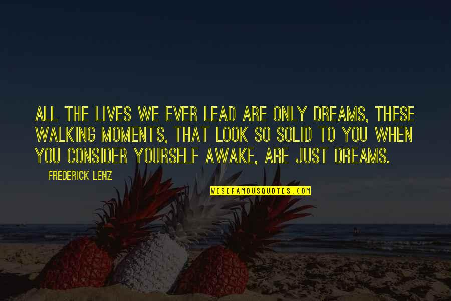 Bbm Off Picture Quotes By Frederick Lenz: All the lives we ever lead are only