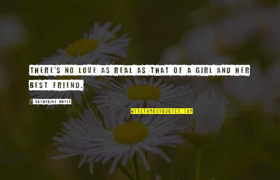 Be A Real Girl Quotes By Catherine Doyle: There's no love as real as that of