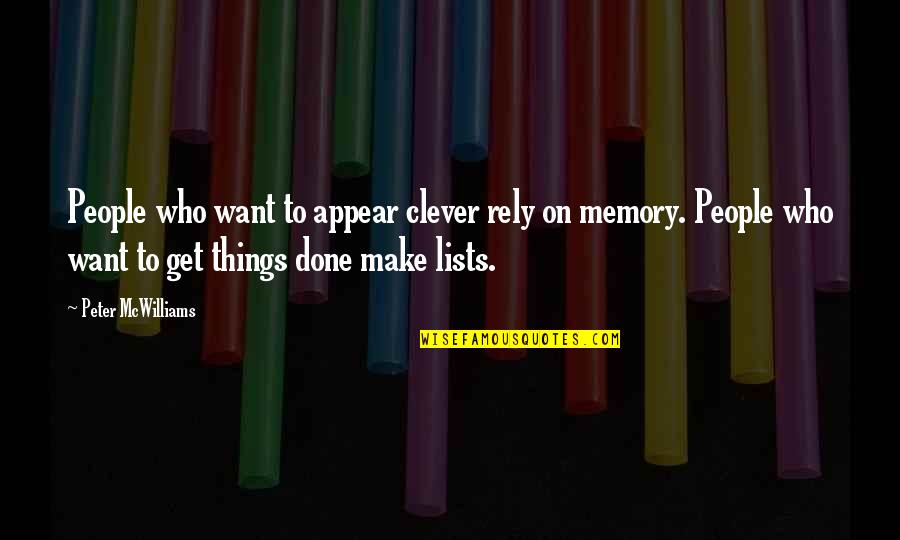 Be Happy Anyway Quotes By Peter McWilliams: People who want to appear clever rely on