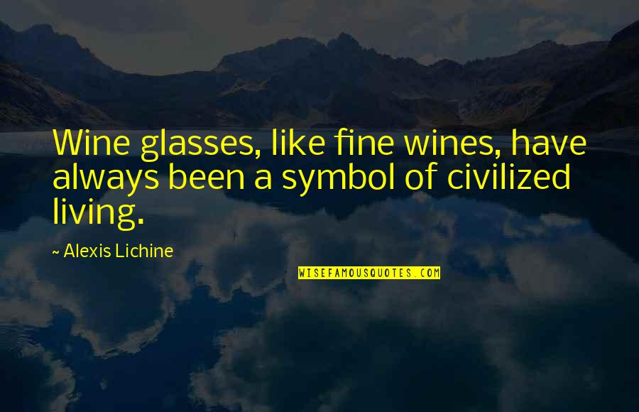 Be Like Wine Quotes By Alexis Lichine: Wine glasses, like fine wines, have always been