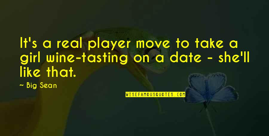 Be Like Wine Quotes By Big Sean: It's a real player move to take a