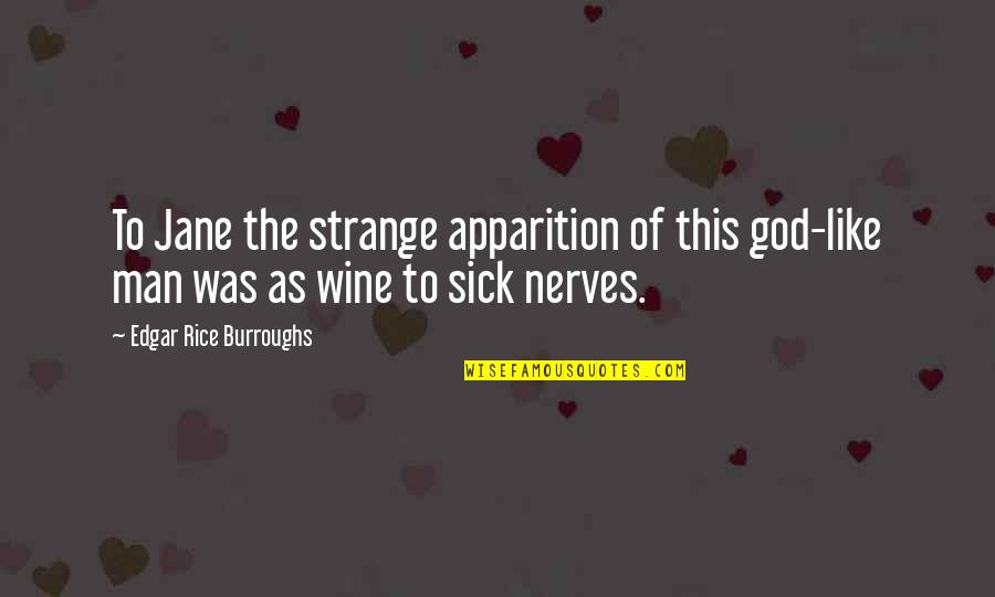Be Like Wine Quotes By Edgar Rice Burroughs: To Jane the strange apparition of this god-like