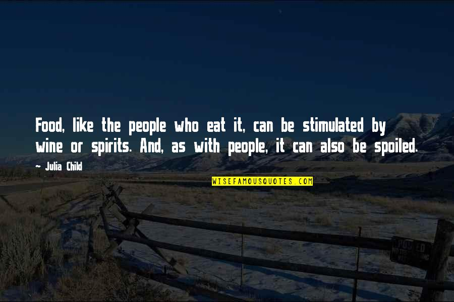 Be Like Wine Quotes By Julia Child: Food, like the people who eat it, can