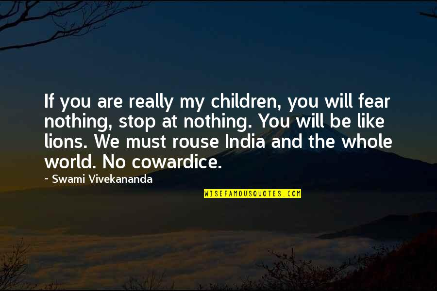 Be Nothing Quotes By Swami Vivekananda: If you are really my children, you will