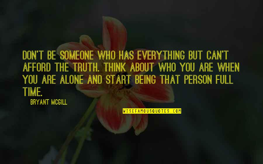Be Someone's Everything Quotes By Bryant McGill: Don't be someone who has everything but can't