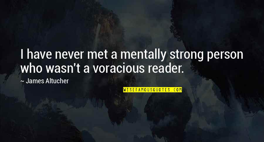 Be Strong Mentally Quotes By James Altucher: I have never met a mentally strong person