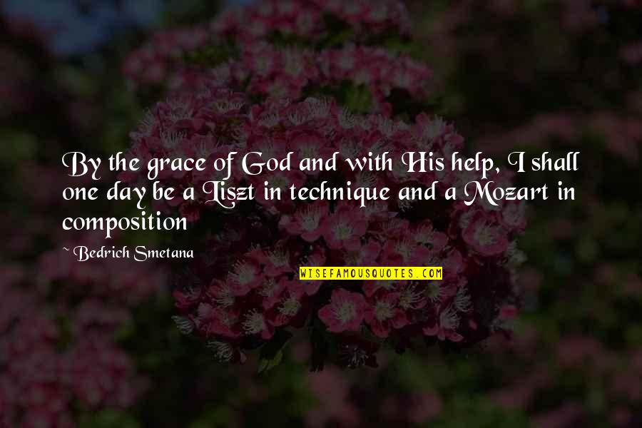 Be With God Quotes By Bedrich Smetana: By the grace of God and with His
