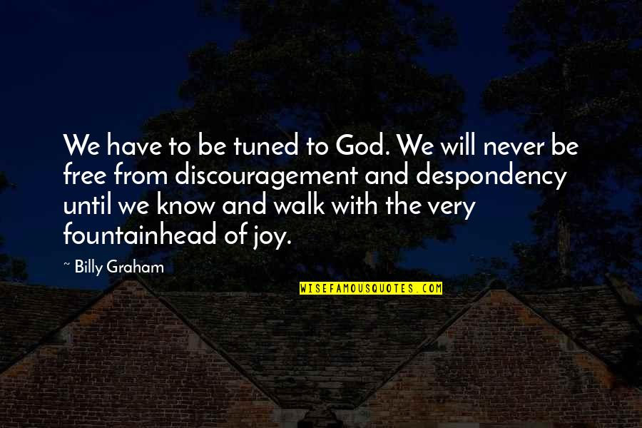 Be With God Quotes By Billy Graham: We have to be tuned to God. We