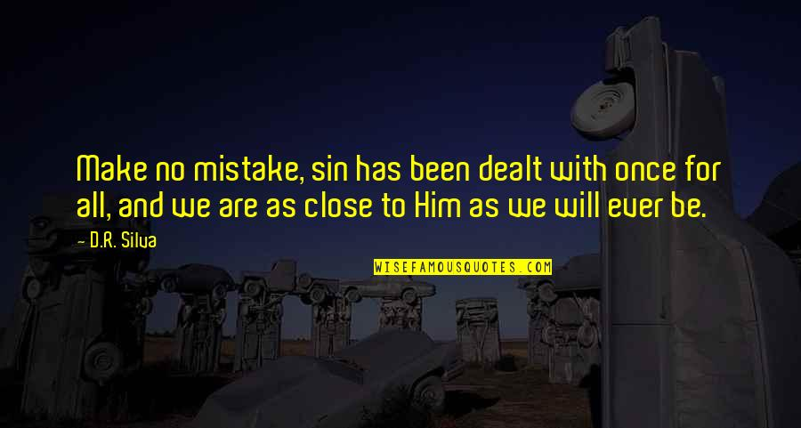 Be With God Quotes By D.R. Silva: Make no mistake, sin has been dealt with