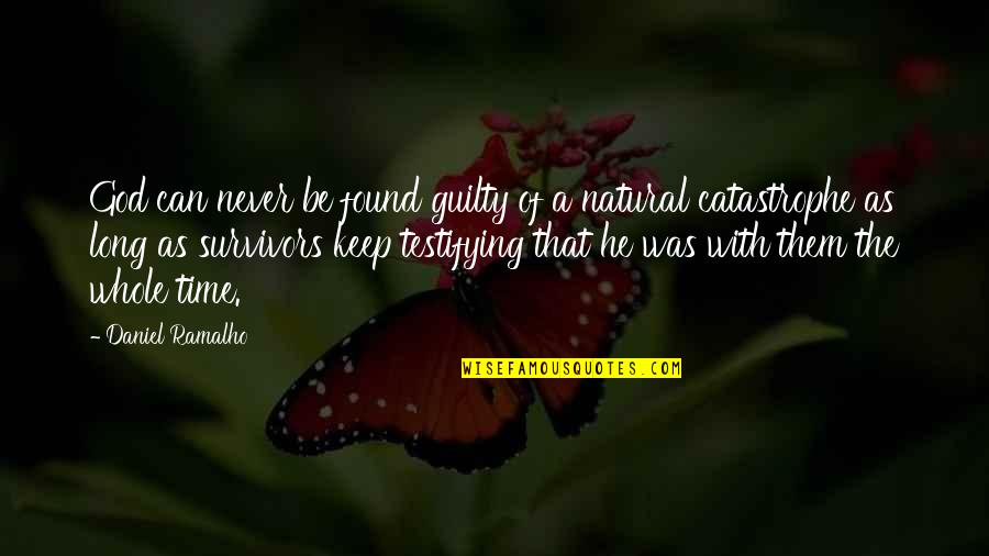 Be With God Quotes By Daniel Ramalho: God can never be found guilty of a