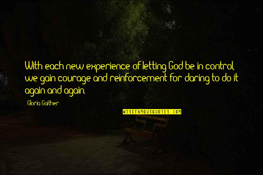 Be With God Quotes By Gloria Gaither: With each new experience of letting God be
