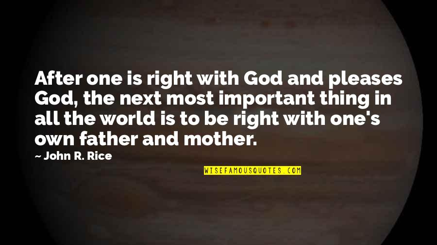Be With God Quotes By John R. Rice: After one is right with God and pleases