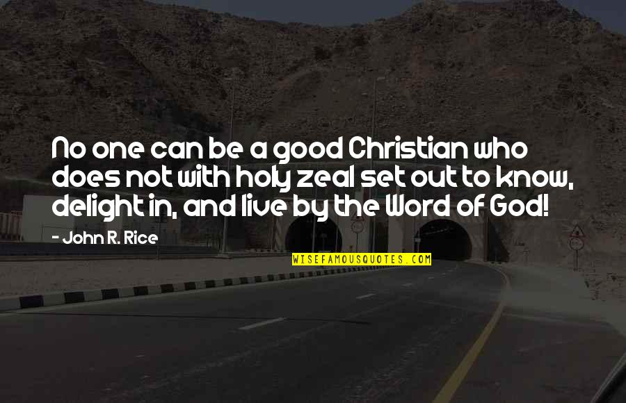 Be With God Quotes By John R. Rice: No one can be a good Christian who
