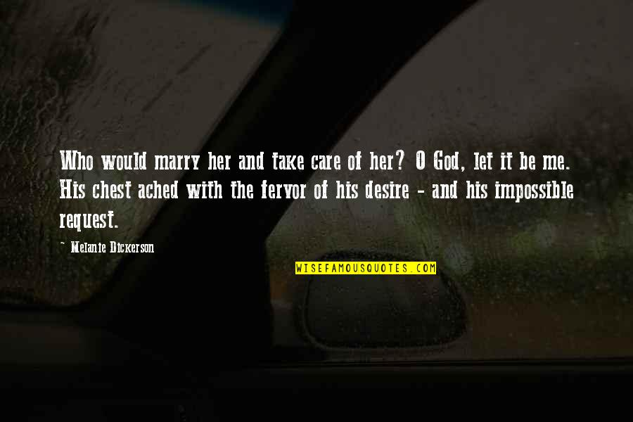 Be With God Quotes By Melanie Dickerson: Who would marry her and take care of