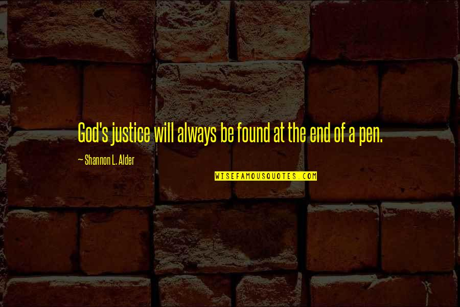 Be With God Quotes By Shannon L. Alder: God's justice will always be found at the