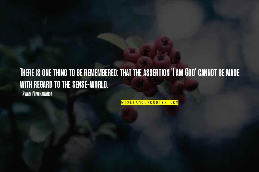 Be With God Quotes By Swami Vivekananda: There is one thing to be remembered: that