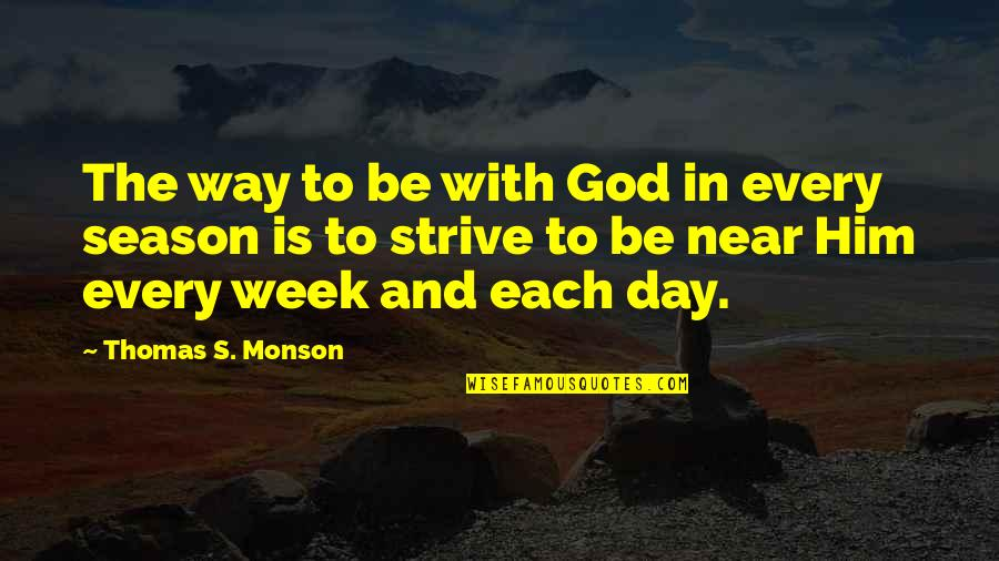 Be With God Quotes By Thomas S. Monson: The way to be with God in every