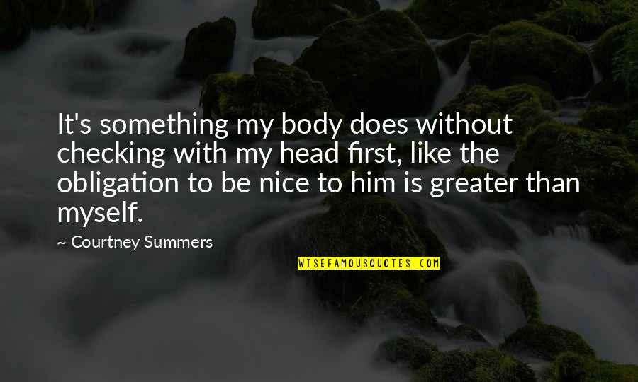Be With Myself Quotes By Courtney Summers: It's something my body does without checking with