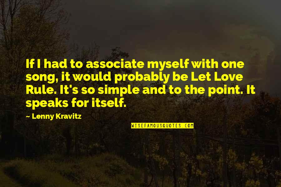 Be With Myself Quotes By Lenny Kravitz: If I had to associate myself with one
