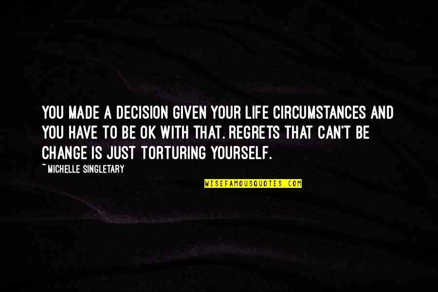 Be With You Quotes By Michelle Singletary: You made a decision given your life circumstances
