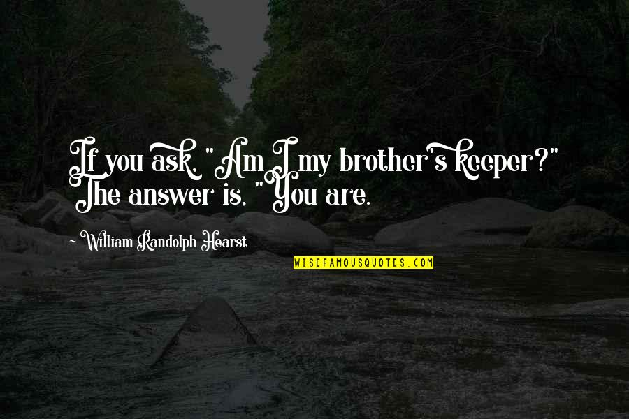 Be Your Brothers Keeper Quotes Top 36 Famous Quotes About Be Your