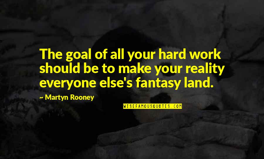 Beach Themed Wall Quotes By Martyn Rooney: The goal of all your hard work should