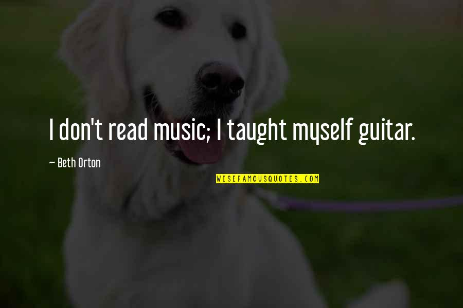 Beach Wall Art Quotes By Beth Orton: I don't read music; I taught myself guitar.