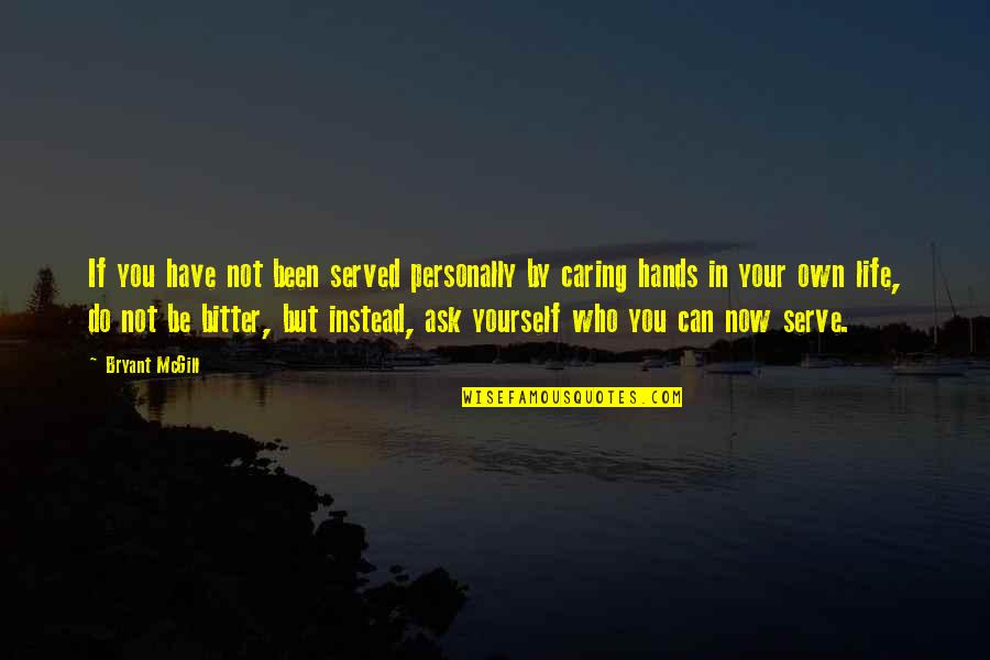 Beach Wall Art Quotes By Bryant McGill: If you have not been served personally by