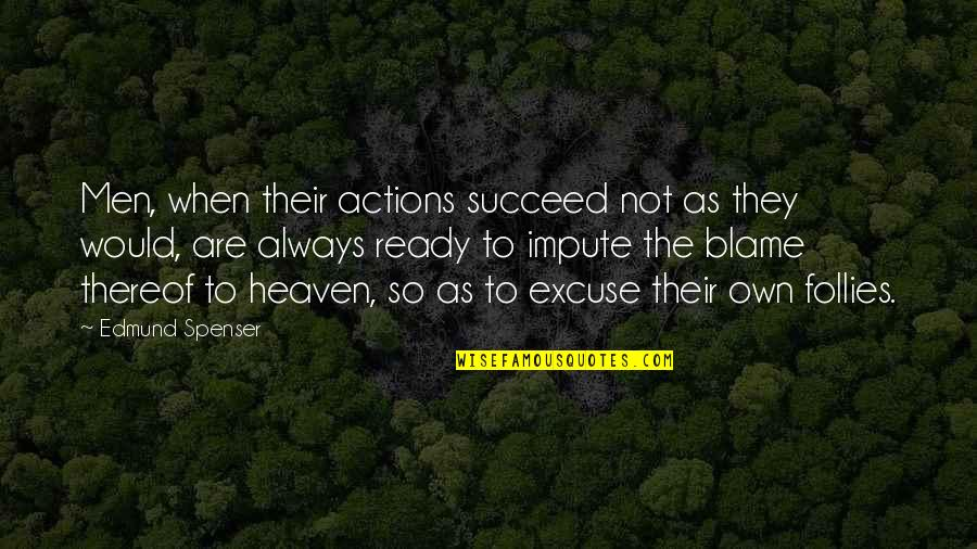 Beach Wall Art Quotes By Edmund Spenser: Men, when their actions succeed not as they