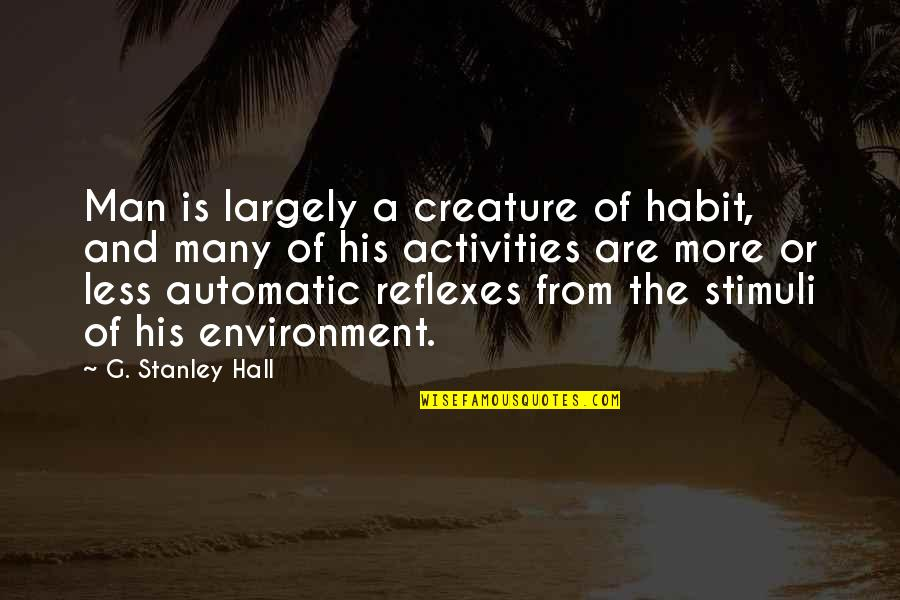 Beach Wall Art Quotes By G. Stanley Hall: Man is largely a creature of habit, and