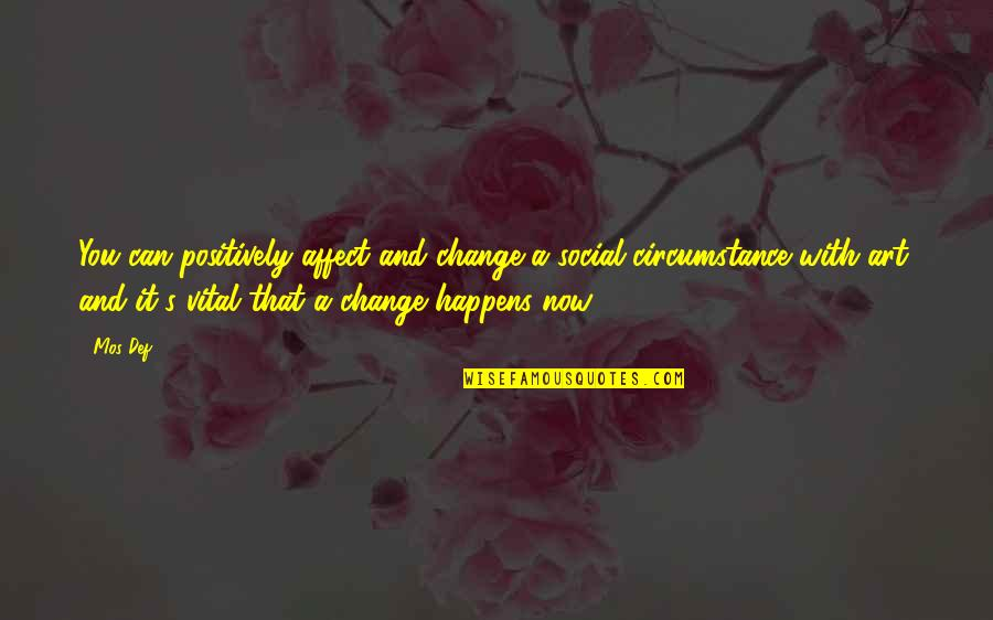 Beach Wall Art Quotes By Mos Def: You can positively affect and change a social