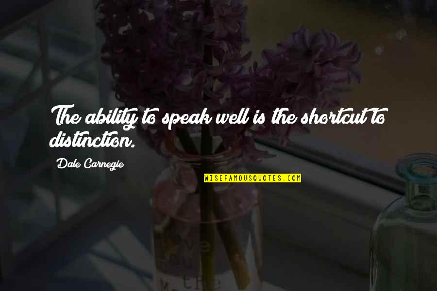 Beached Az Bro Quotes By Dale Carnegie: The ability to speak well is the shortcut