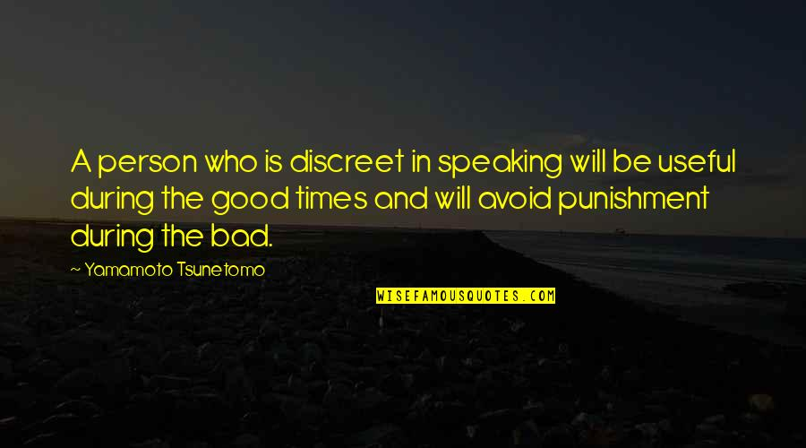 Beached Az Bro Quotes By Yamamoto Tsunetomo: A person who is discreet in speaking will