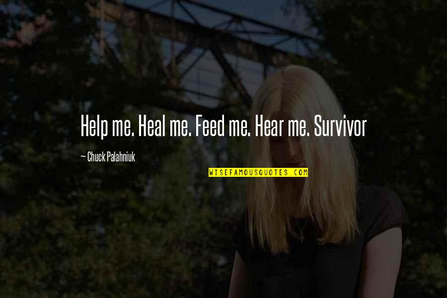 Beaches And Life Quotes By Chuck Palahniuk: Help me. Heal me. Feed me. Hear me.