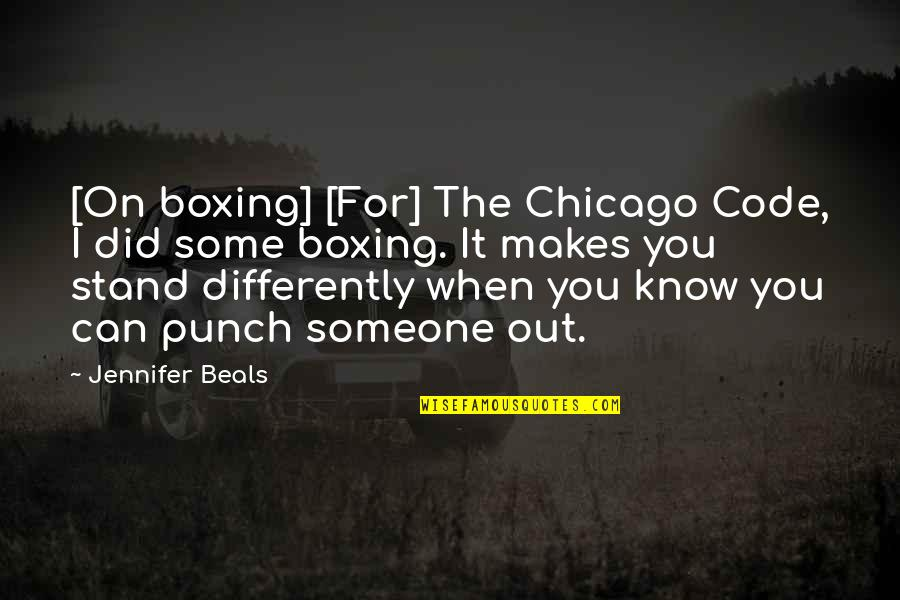 Beals Quotes By Jennifer Beals: [On boxing] [For] The Chicago Code, I did