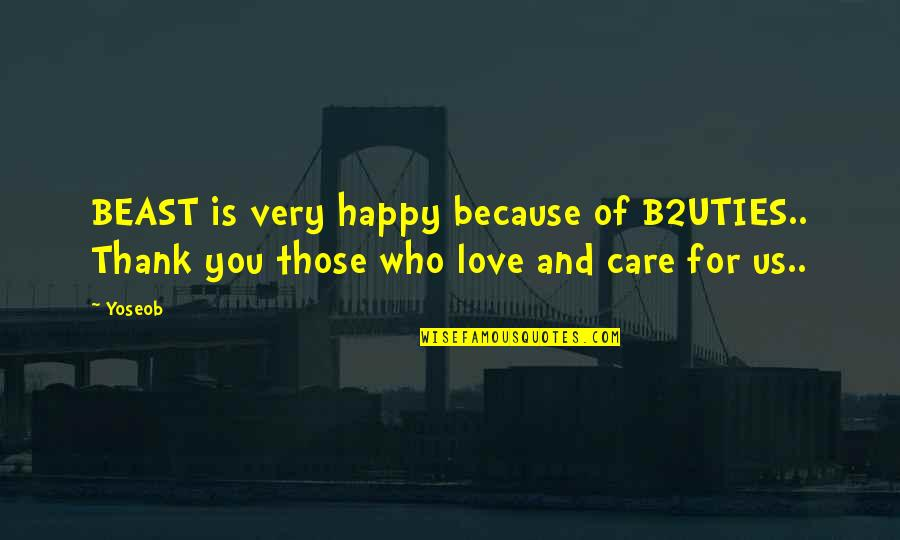 Beast Yoseob Quotes By Yoseob: BEAST is very happy because of B2UTIES.. Thank