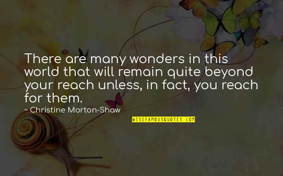 Beatitudo Quotes By Christine Morton-Shaw: There are many wonders in this world that