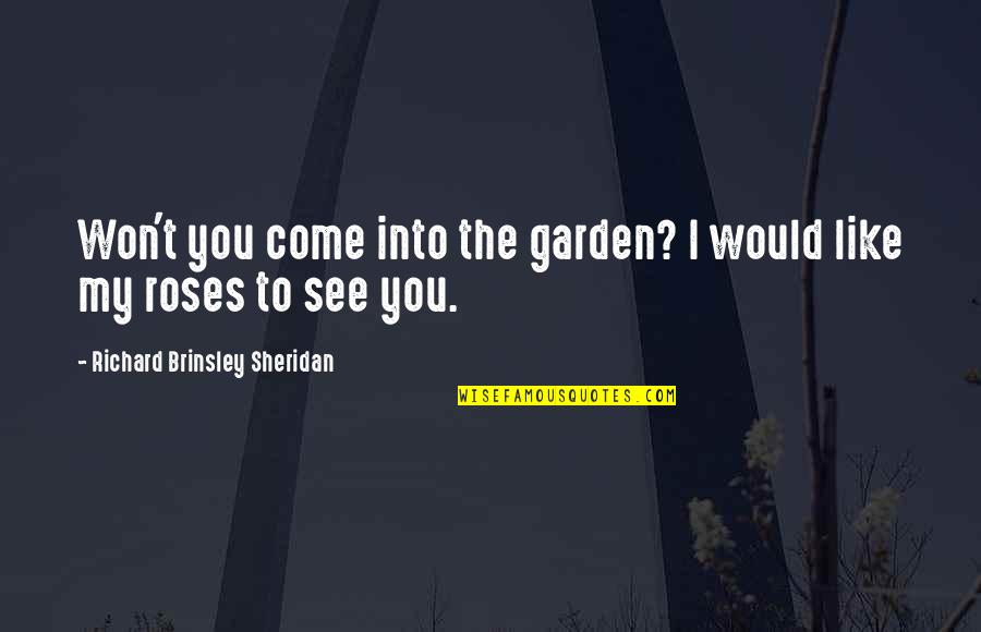 Beatles White Album Quotes By Richard Brinsley Sheridan: Won't you come into the garden? I would