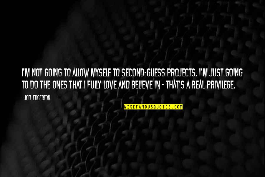 Beau Lotto Quotes By Joel Edgerton: I'm not going to allow myself to second-guess