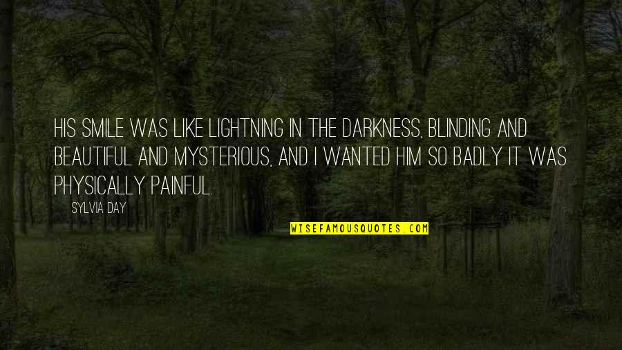 Beautiful Day Quotes By Sylvia Day: His smile was like lightning in the darkness,