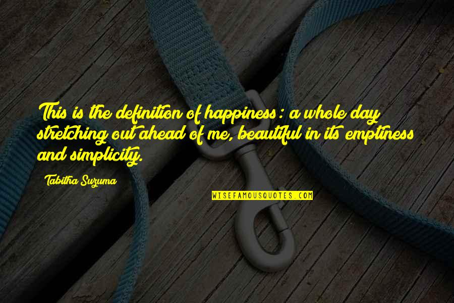 Beautiful Day Quotes By Tabitha Suzuma: This is the definition of happiness: a whole
