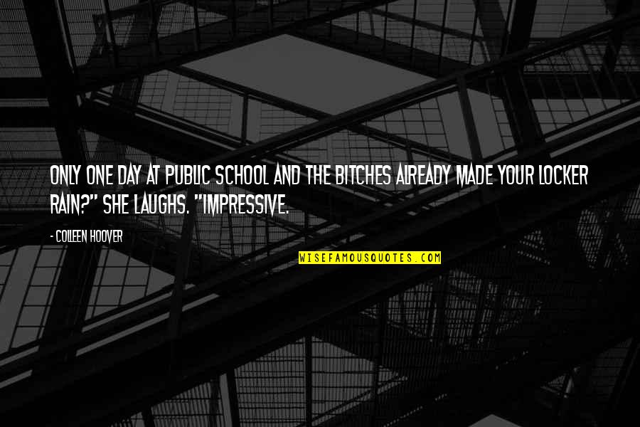 Beautiful Foreign Quotes By Colleen Hoover: Only one day at public school and the
