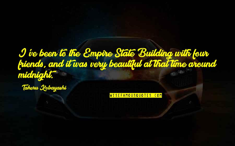 Beautiful Friends Quotes By Takeru Kobayashi: I've been to the Empire State Building with