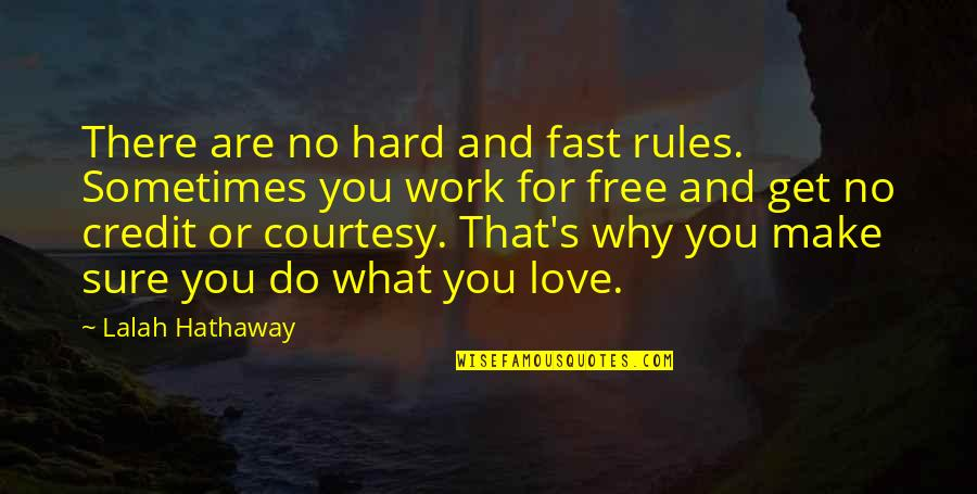 Beautiful Landscapes Quotes By Lalah Hathaway: There are no hard and fast rules. Sometimes