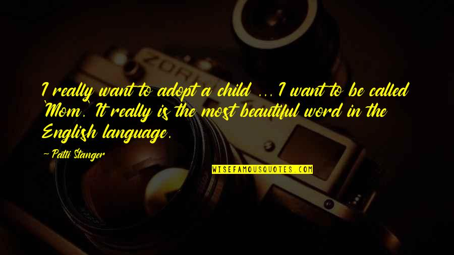 Beautiful Mom To Be Quotes By Patti Stanger: I really want to adopt a child ...